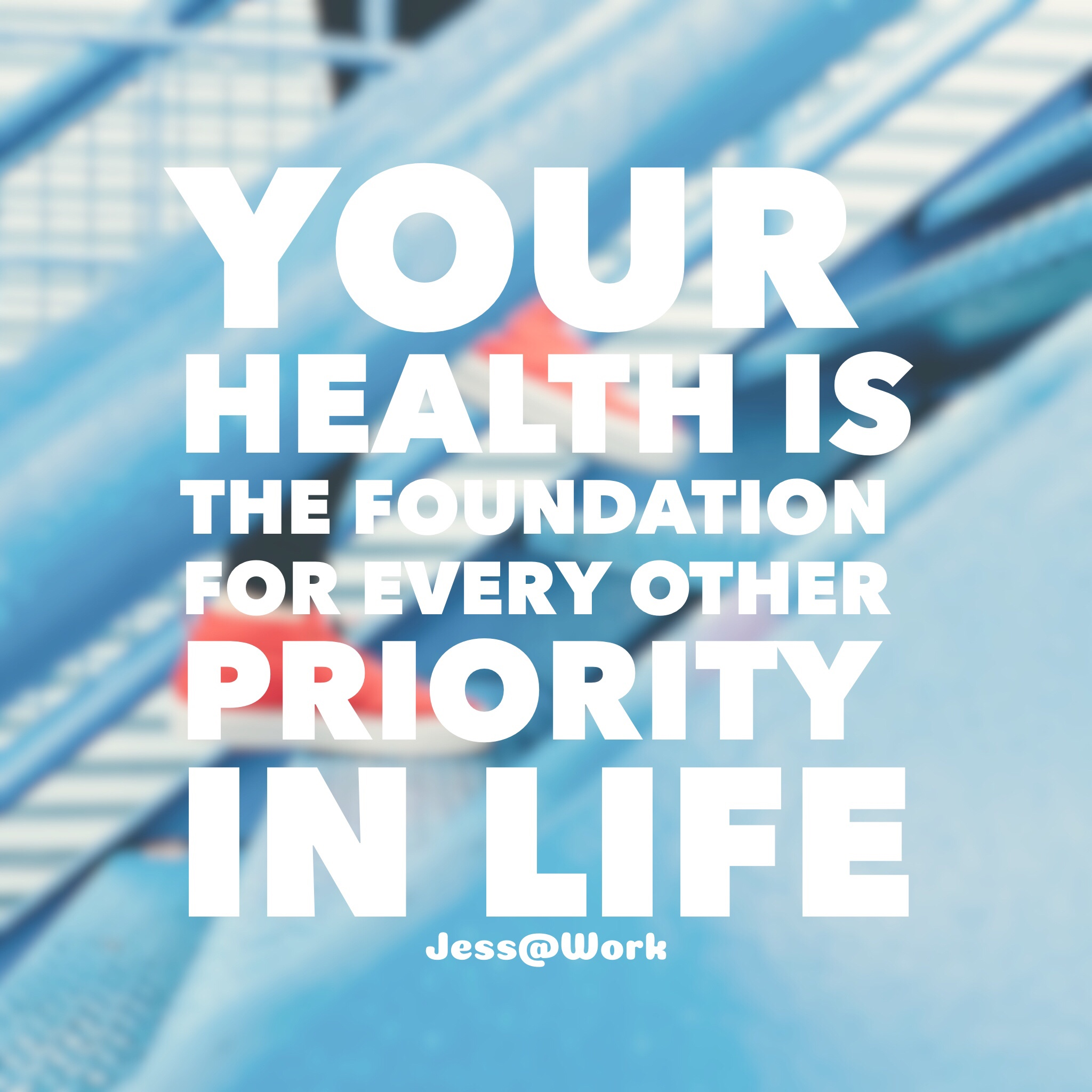 Quote Your Health Is the Foundation For Every Other Priority In Life